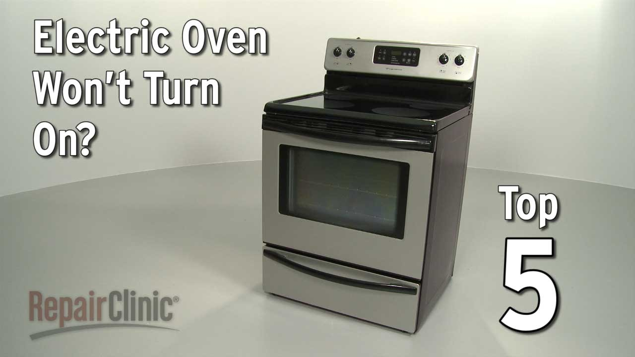 Frigidaire Stove Parts Canada Top Reasons Oven Won T Turn On Electric Oven Troubleshooting