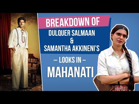 Breakdown of Samantha Akkineni & Dulquer Salmaan's looks in Mahanati | Bollywood thumbnail