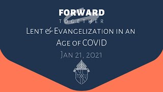 Lent & Evangelization in an Age of COVID