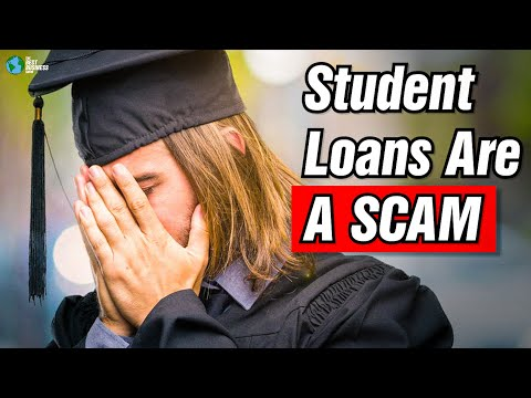Student Loans Are A SCAM!