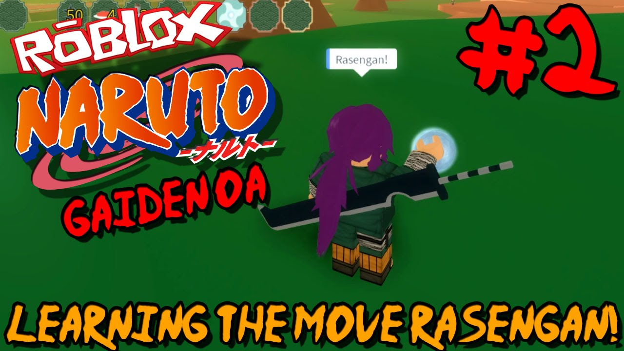 LEARNING THE MOVE RASENGAN! | Roblox: Gaiden OA - Episode 2