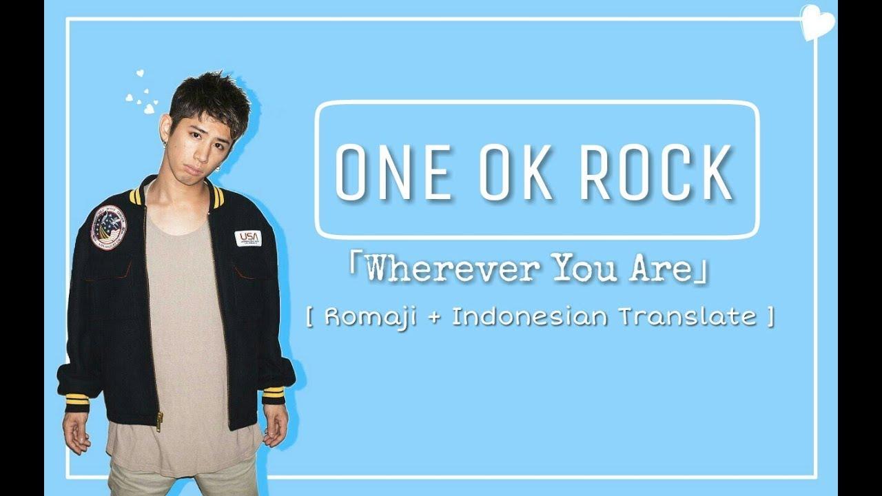 ONE OK ROCK 「Wherever You Are」Lyrics [ Romaji + Indonesian ...