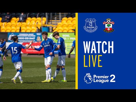 LIVE: EVERTON U23 V SOUTHAMPTON | PREMIER LEAGUE 2