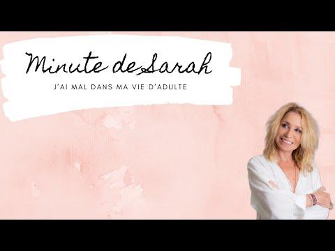 La Minute De Sarah : J'ai Mal Dans Ma Vie D'adulte