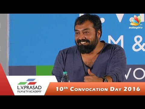 Chennai's Only Top Film Institute L.V.Prasad Academy Convocation Day: Anurag Kashyap Speech