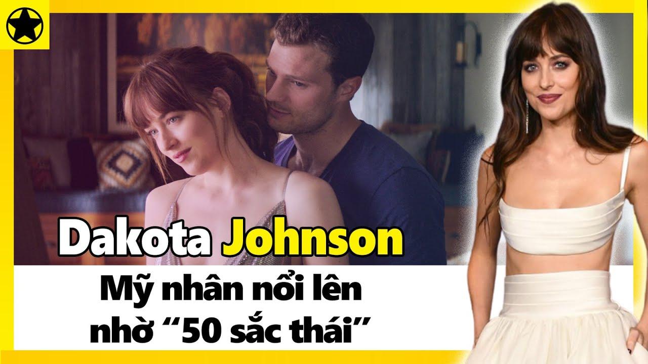 """Dakota Johnson -  Mỹ Nhân Nổi Lên Nhờ """"50 Sắc Thái"""""""