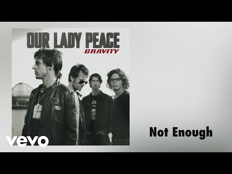 Our Lady Peace - Not Enough (Audio)