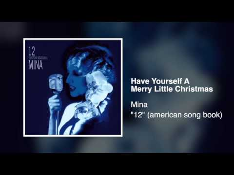 Mina - Have yourself a Merry Little Christmas [