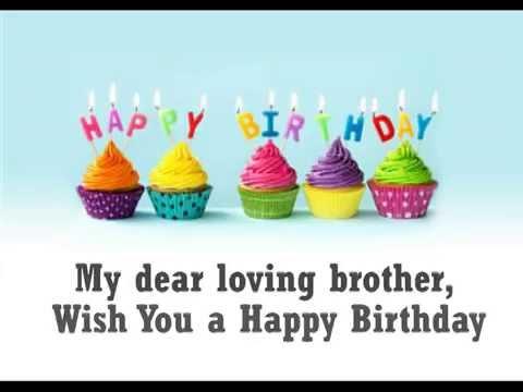 Wish You A Happy Birthday My Dear Brother Youtube