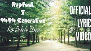 RapSouL X 9484 Generation - Ko Pilih Dia [Official Lyric Video]