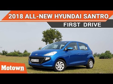 2018 All-New Hyundai Santro | First Drive