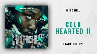 Meek Mill - Cold Hearted 2 (Championships)