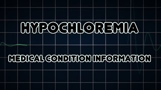 Hypochloremia (Medical Condition)