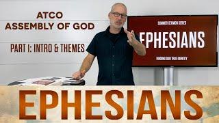 Sunday, June 6, 2021: Ephesians, Part I