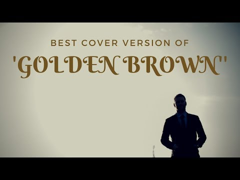 Best Cover Version of 'Golden Brown' by The Stranglers