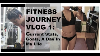 Fitness Journey Vlog 1: Current Stats, Goals, A Day In My Life