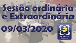 Sessão ordinária e extraordinária - 09/03/2020