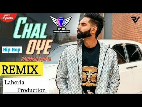 parmish-verma-:chal-oye-remix-dhol-ft-lahoria-production-||official-punjabi-new-latest-song-2019