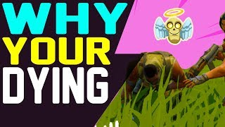 WHY AM I ALWAYS DYING - Fortnite Battle Royale - How to Get More Wins