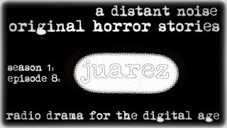 ADN original horror stories S01E08 Juarez
