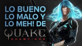 Lo Bueno, lo Malo y lo Meh! de Quake Champions