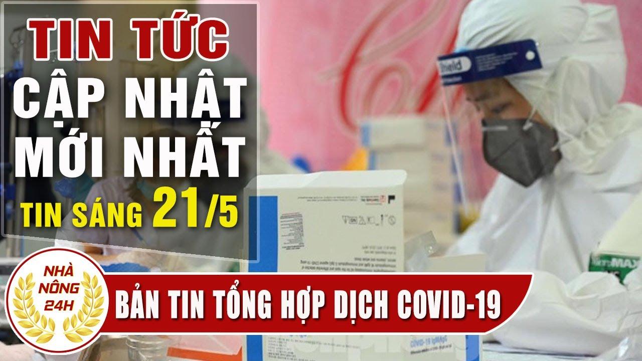 Virus corona ngày 21/5 | Tin covid-19 Việt Nam | Đại dịch Viêm Phổi Vũ Hán | Tình hình dịch corona