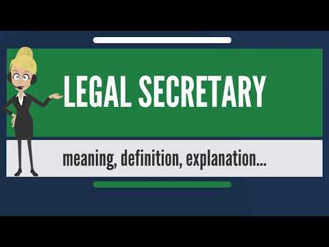 What Is LEGAL SECRETARY? What Does LEGAL SECRETARY Mean? LEGAL SECRETARY Meaning & Explanation