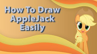 How to draw applejack from My Little Pony Easily (Fast Forward)