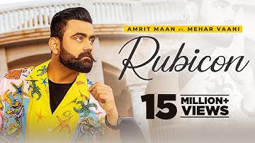 Rubicon (HD Video) Amrit Maan Ft MeharVaani | New Punjabi Songs 2021 | Latest Punjabi Songs 2021