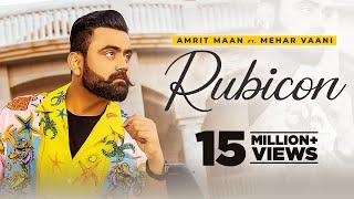 Rubicon (HD Video) Amrit Maan Ft MeharVaani   New Punjabi Songs 2021   Latest Punjabi Songs 2021