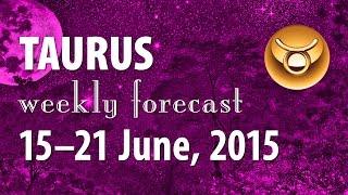 Taurus, 15–21 June 2015, weekly Tarot forecast