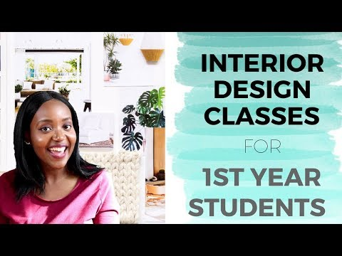 Interior Design Classes for 1st Year Students