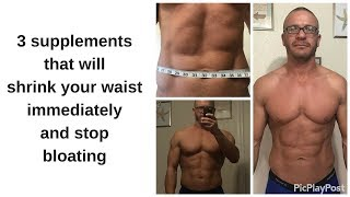 3 supplements that will shrink your waist immediately and stop bloating