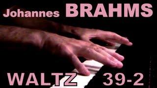 Johannes BRAHMS: Op. 39, No. 2 (Waltz)