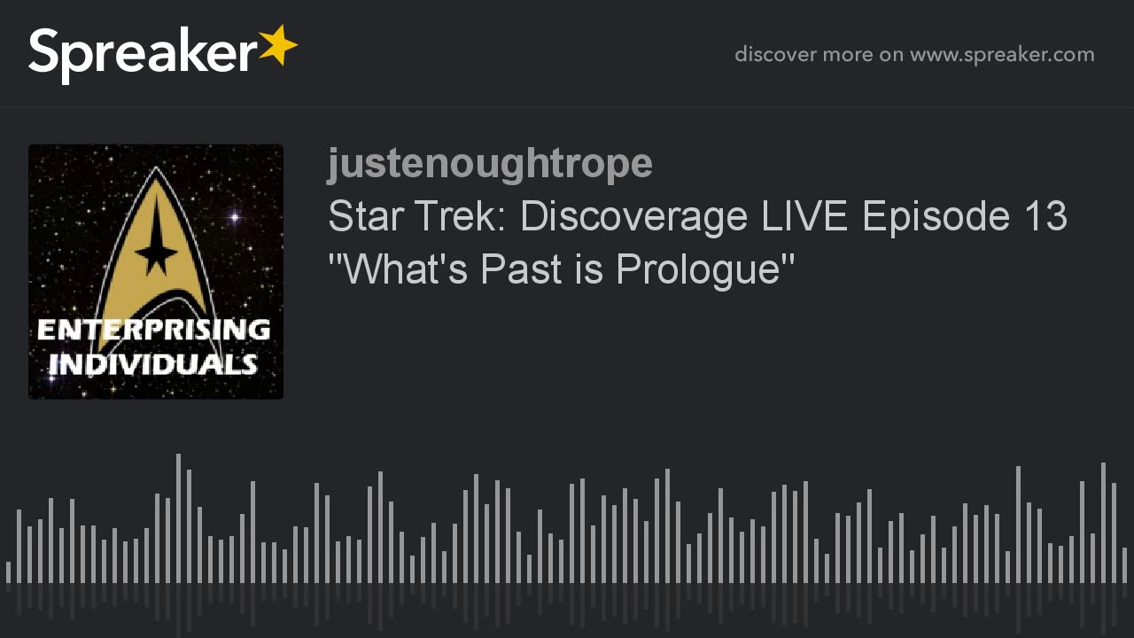 what's past is prologue the reflective Star trek: discovery episode 13 but what's past is prologue is not the end of discovery's first, big, season-long story it is but the (seeming).