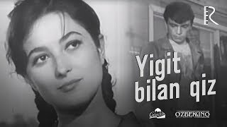 Yigit bilan qiz (o'zbek film) | Йигит билан киз (узбекфильм) 1968