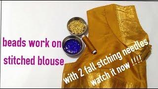 MCB's Beaded neckline I Beads work I on stitched blouse using 2 fall stitching needles