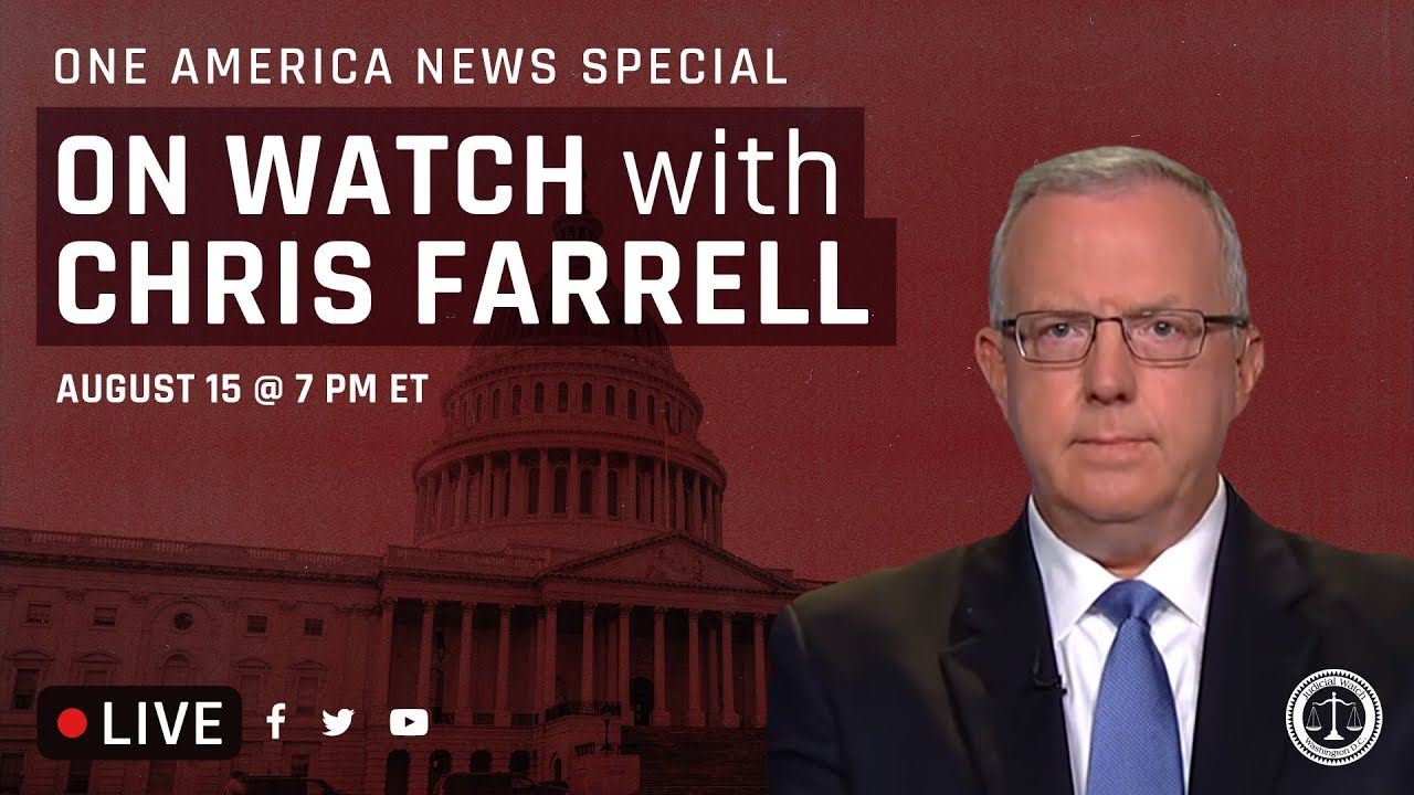 "Judicial Watch Announces a OAN Special Edition of Chris Farrell's ""On Watch"" with Expert P"