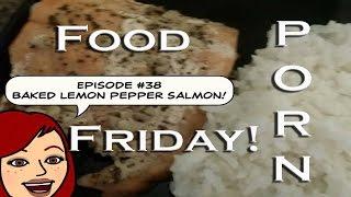Food Porn Friday Episode #38: Buttered Lemon Pepper Salmon