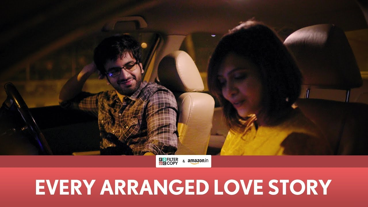 FilterCopy | Every Arranged Love Story | Ft  Ayush Mehra and Shreya Gupto