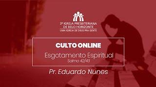 Culto Dominical - 17.01 -  Pr. Eduardo Nunes | Esgotamento Espiritual