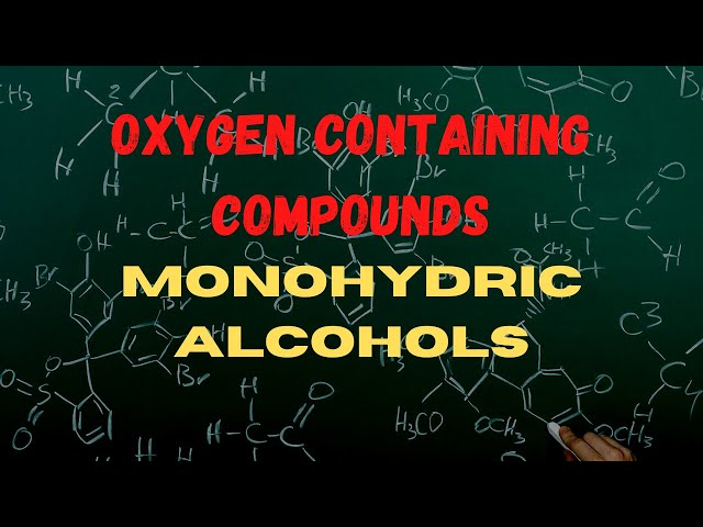 Oxygen Containing Compounds Monohydric Alcohols | Class 12 |JEE | NEET|PACE SERIES