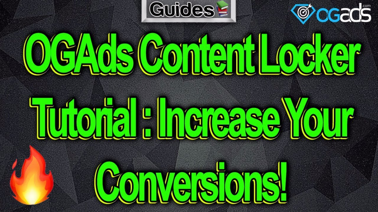 OGads Content Locker & How To Increase Your Conversions!
