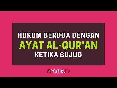 Hukum Berdoa dengan Ayat Al Quran ketika Sujud - Poster Dakwah Yufid TV