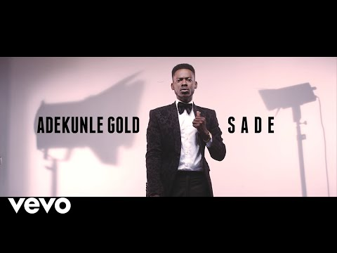 Adekunle Gold - Sade [Official Video]