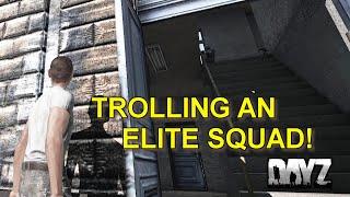Trolling an Elite Squad! DayZ Standalone.
