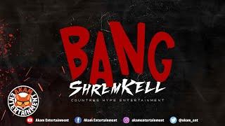 Shrem Kell - Bang - March 2020