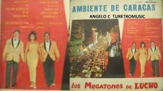LOS MEGATONES DE LUCHO - AMBIENTE DE CARACAS  ( LP COMPLETO )