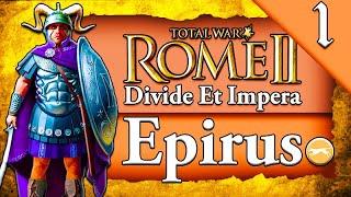 PYRRHUS OF EPIRUS! Total War Rome 2: DEI: Epirus Campaign Gameplay #1