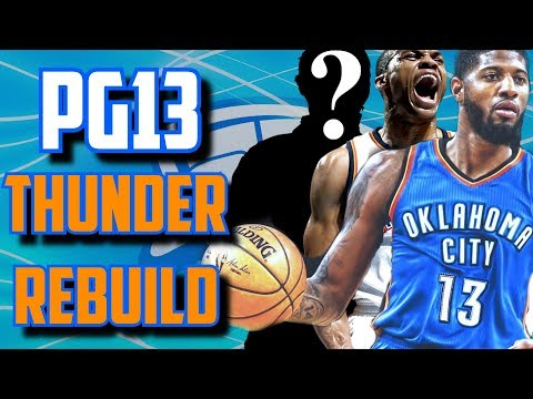 GOT A NEW BIG 3!! REBUILDING THE 2018 OKC THUNDER WITH PAUL GEORGE!!! - NBA2K17